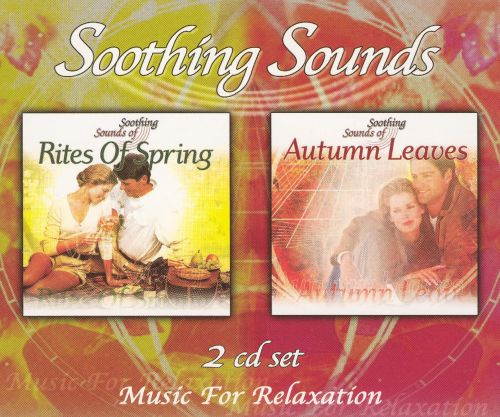 Soothing Sounds: Rites of Spring & Autumn Leaves