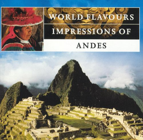 World Flavours: Impressions of Andes