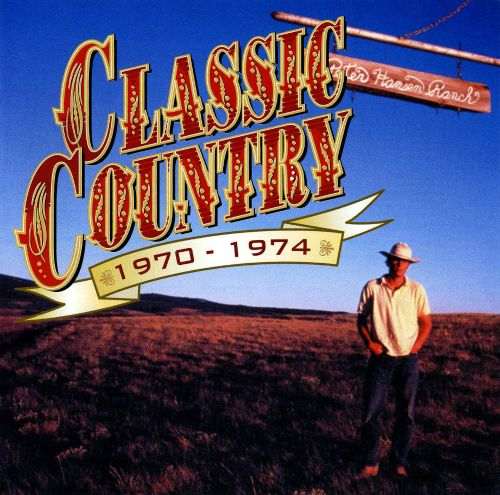 Classic Country: 1970-1974 [2 CD 1999 #2]