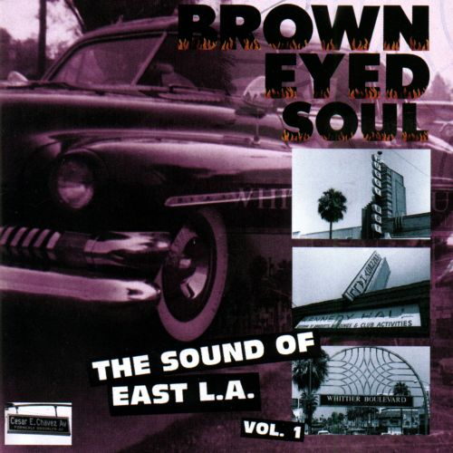 Brown Eyed Soul: The Sound of East L.A., Vol. 1