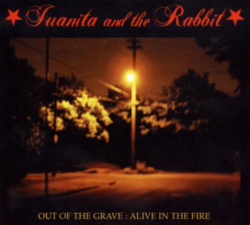 Out of the Grave: Alive in the Fire