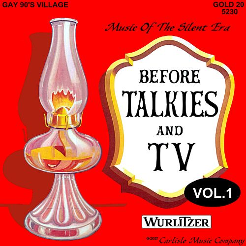 Before Talkies and TV, Vol. 1