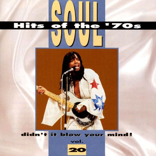 Soul Hits of the 70s: Didn't It Blow Your Mind!, Vol. 20
