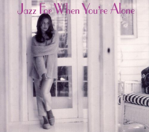 Jazz for When You're Not Alone ...