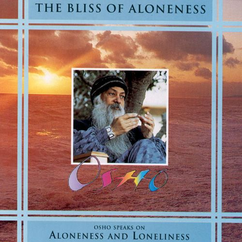 The Bliss of Aloneness