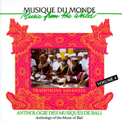 Anthology of the Music of Bali, Vol. 4