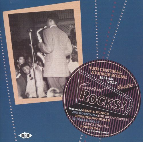 Central Rocks: The Central Ave Scene 1951-58, Vol. 2