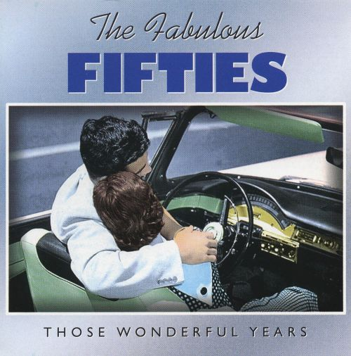 The Fabulous Fifties: Those Wonderful Years [3 Discs]