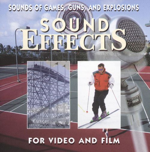 Sound Effects: Sounds Of Games, Guns, And Explosions