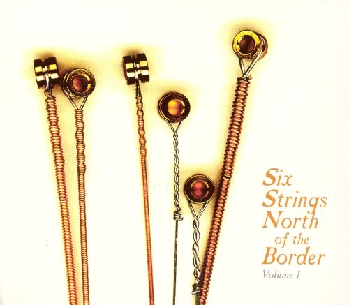 Six Strings North of the Border