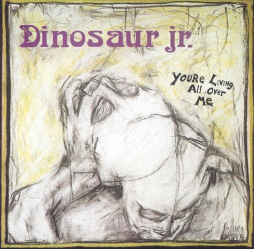 You're Living All Over Me - Dinosaur Jr (1987)
