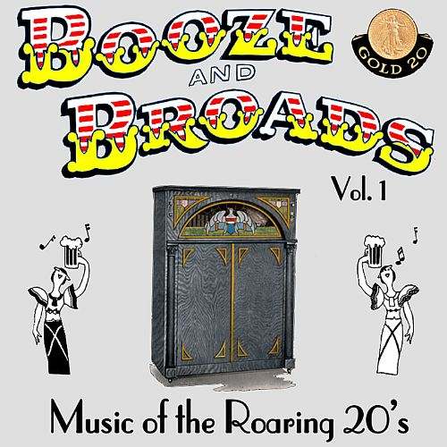 Booze and Broads: Music of the Roaring 20's