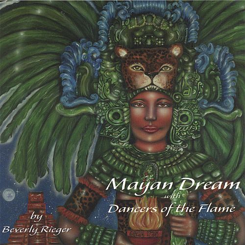 Mayan Dream/Dancers of the Flame