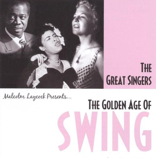 The Golden Age of Swing: The Great Singers
