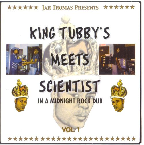 King Tubby's Meets Scientist in a Midnight Rock Dub, Vol. 1