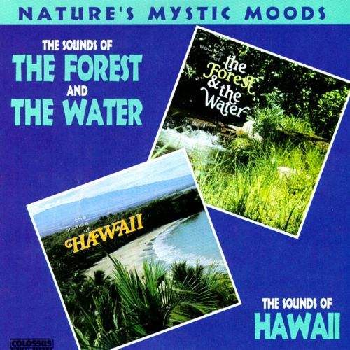 Nature's Mystic Moods: Sounds of Hawaii