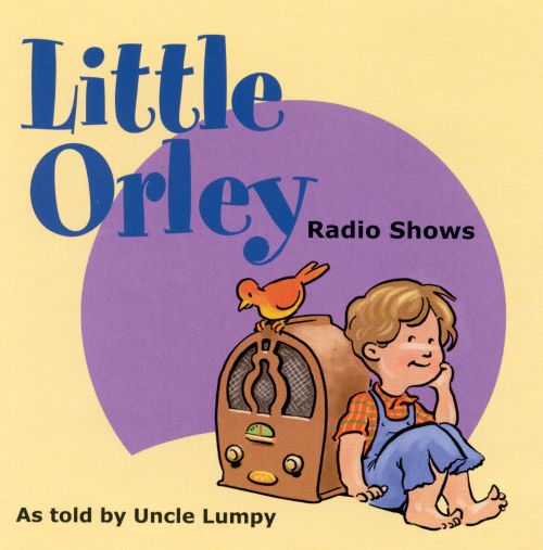 Little Orley Radio Shows