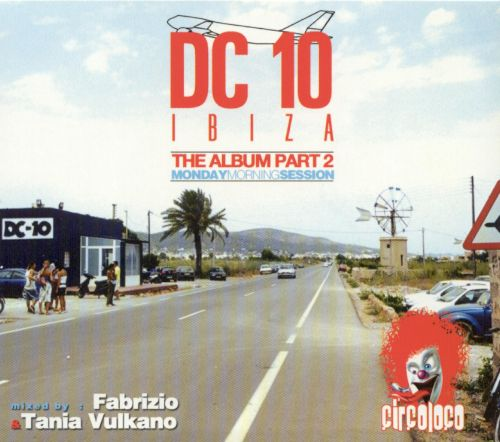 DC10 Ibiza the Album, Vol. 2: Monday Morning Sessions