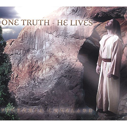 One Truth: He Lives