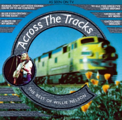 Across the Tracks: The Best of Willie Nelson