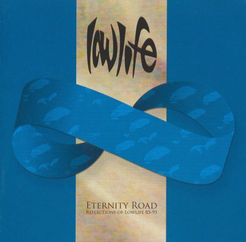 Eternity Road: Reflections of Lowlife 1985-95