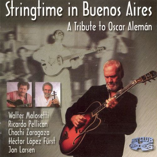 Stringtime in Buenos Aires: A Tribute to Oscar Aleman