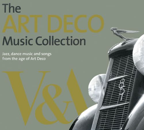 The Art Deco Music Collection Various Artists Songs
