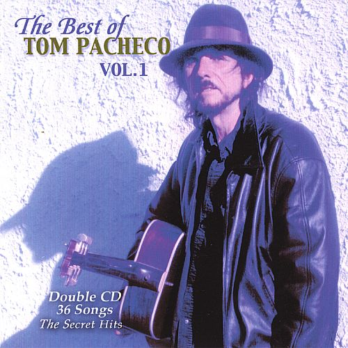 The Best of Tom Pacheco, Vol. 1