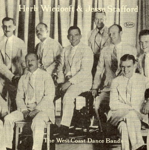 Herb Wiedoeft & Jesse Stafford: The West Coast Dance Bands
