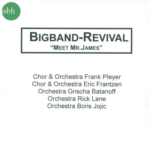 Bigband Revivla: Meet Mr. James