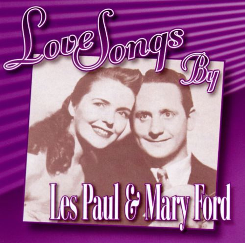 Love Songs by Les Paul & Mary Ford
