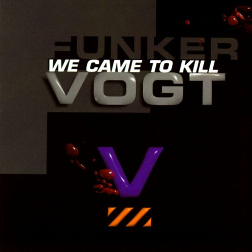We Came to Kill