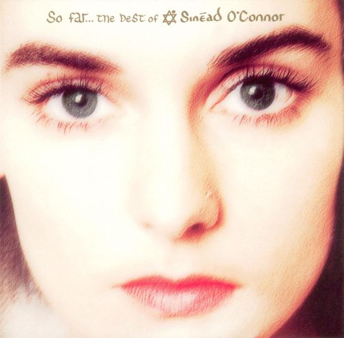 So Far: The Best of Sinead O'Connor