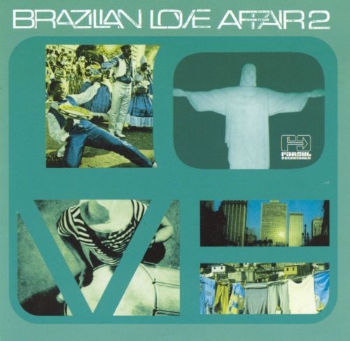 Brazilian Love Affair, Vol. 2: Latin Selections From The Heart & Soul Of Brazil