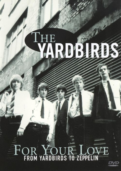 For Your Love: From Yardbirds to Zeppelin