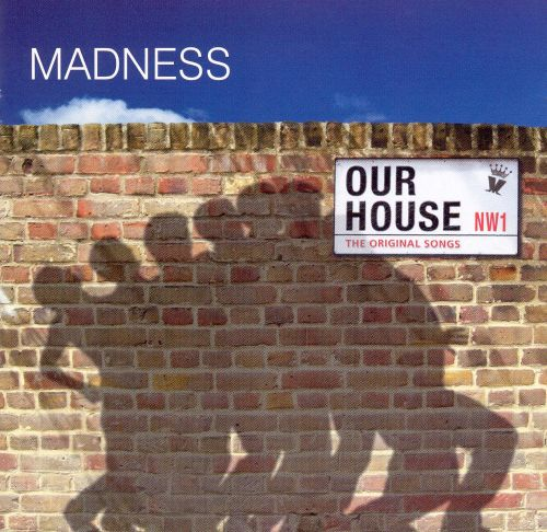 Our house the best of madness madness songs reviews for Best house hits