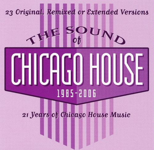 The Sound of Chicago House 1985-2006