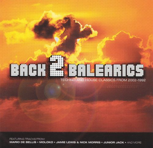 Back 2 balearics techno and house classics from 2002 1992 for 1992 house music
