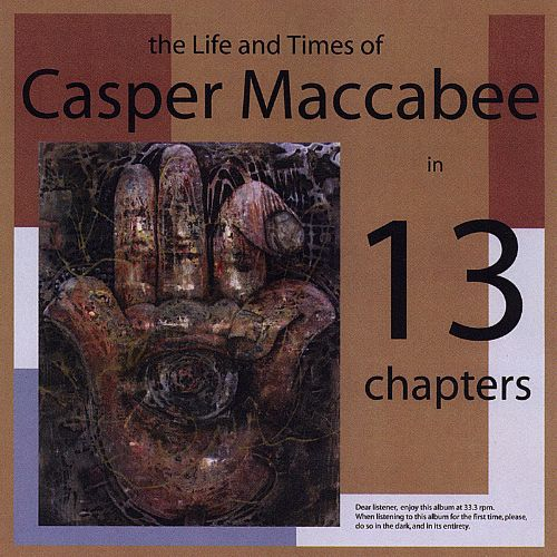 The Life and Times of Casper Maccabee in 13 Chapters