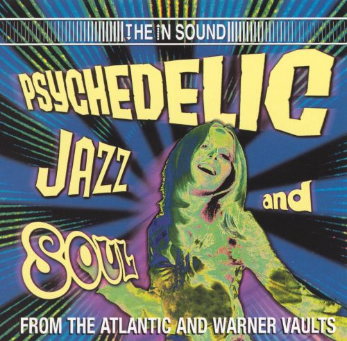 Psychedelic Jazz and Soul from the Atlantic and Warner Vaults