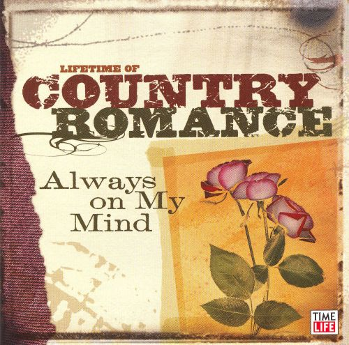 Lifetime of Country Romance: Always on My Mind