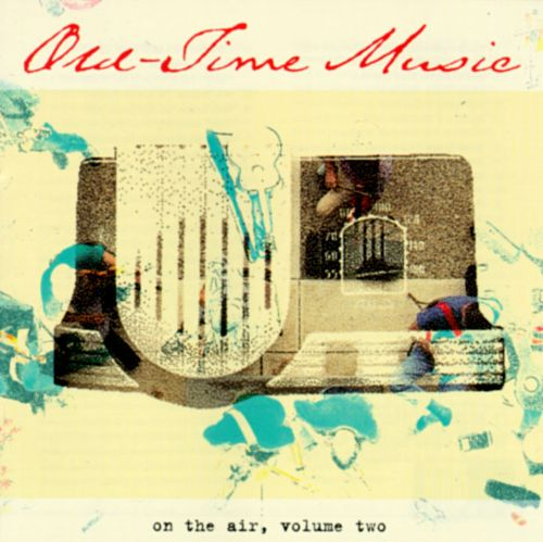 Old Time Music: On the Air, Vol. 2