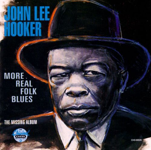 more real folk blues the missing album john lee hooker songs reviews credits allmusic. Black Bedroom Furniture Sets. Home Design Ideas