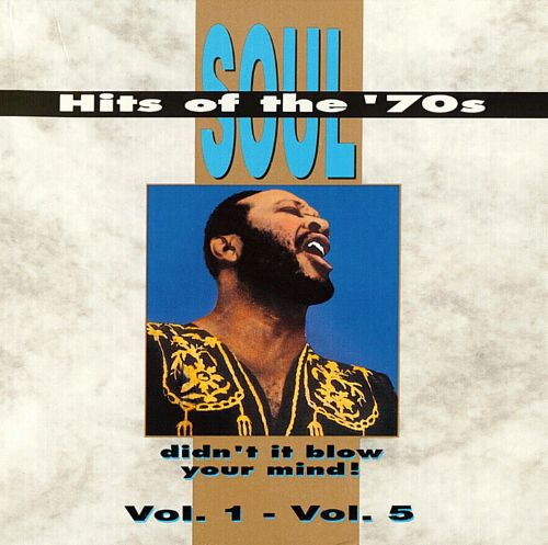 Soul Hits of the 70s: Didn't It Blow Your Mind! Vols. 1-5