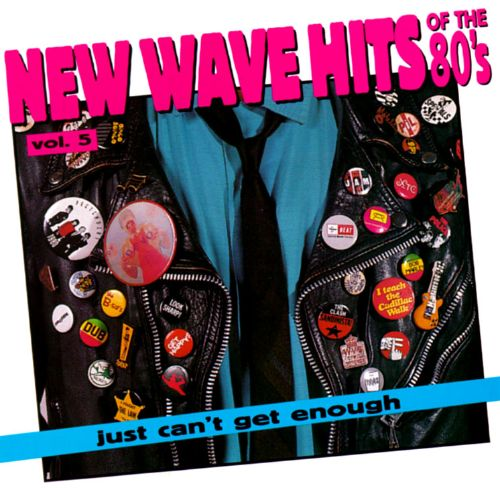 Various - Just Can't Get Enough: New Wave Hits Of The '80s, Vol. 4