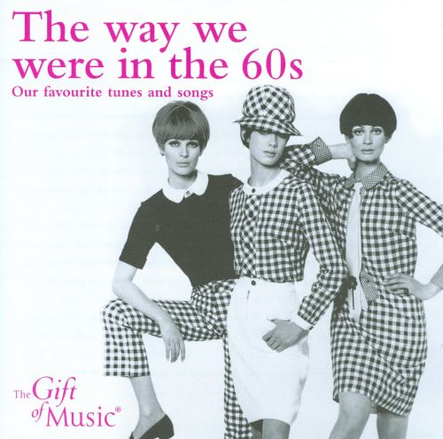 The Way We Were in the 60's