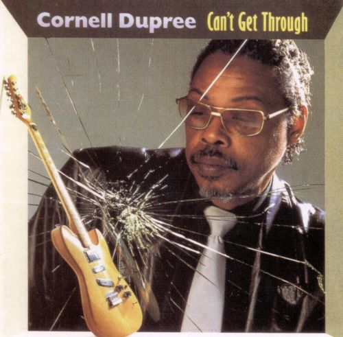 Can't Get Through - Cornell Dupree