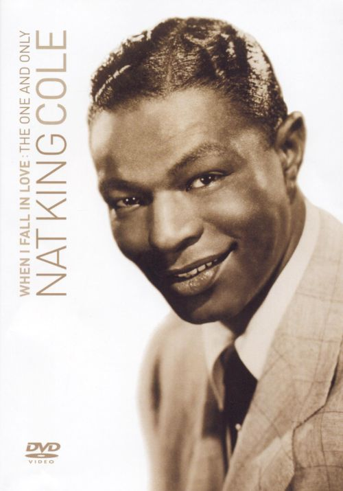 When I Fall In Love: The One and Only Nat King Cole