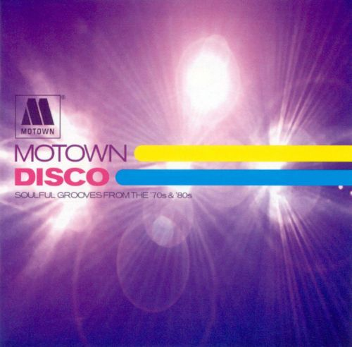 Motown Disco: Soulful Grooves from the '70s and '80s