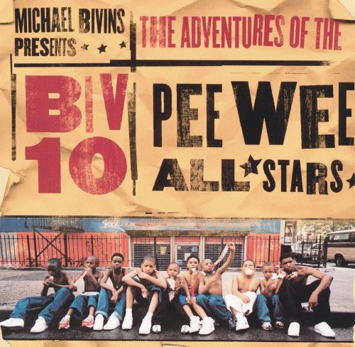 Michael Bivins Presents the Adventures of the Biv 10 Pee-Wee All-Stars